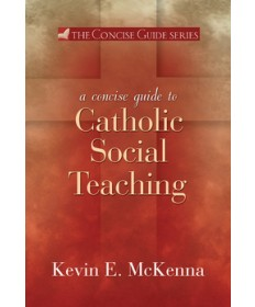 Concise Guide to Catholic Social Teaching