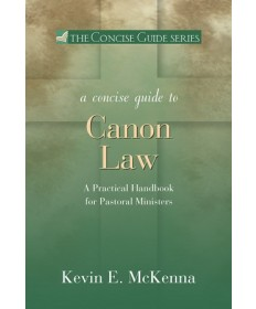 Concise Guide To Canon Law: A Practical Handbook for Pastoral Ministers