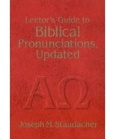 Lector's Guide to Biblical Pronunciations (Updated)