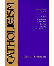 Catholicism: New Study Edition-Completely Revised and Updated