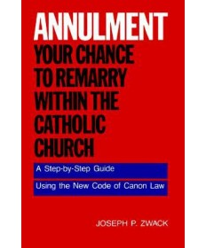Annulment: Your Chance to Remarry within the Catholic Church