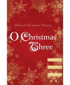 O Christmas Three: Beloved Christmas Classics
