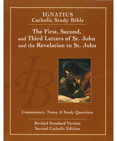 Ignatius Catholic Bible Study: The First, Second and Third Letters of St. John