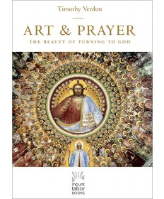Art and Prayer: The Beauty of Turning to God